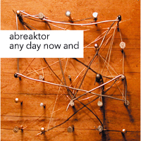 CD - Abreaktor - and day now and